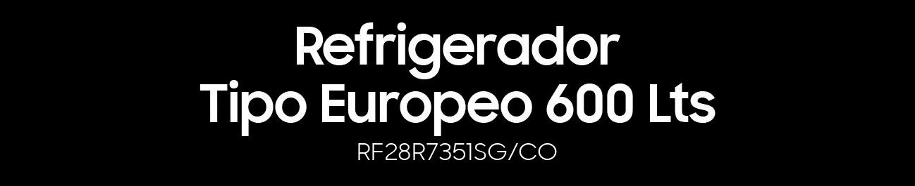 RF28R7351SG Nevera Samsung Tipo Europeo con Flex Zone 600 ?